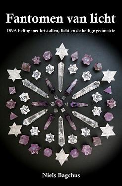 Fantomen van licht - DNA heling met kristallen, licht en de heilige geometrie - Niels Bagchus - Boek levensbloem flower of life merkaba healing
